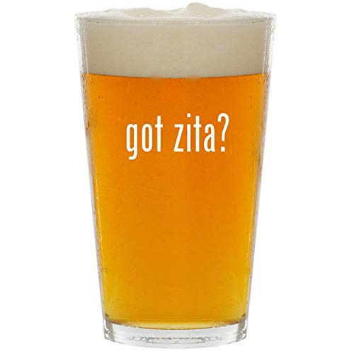 got zita? - Glass 16oz Beer Pint