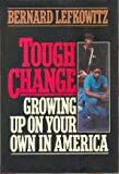 Tough Changes, Bernard Lefkowitz, 0029184908