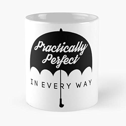 Practically Perfect In Every Way Mary Poppins Umbrella Fashion - 11 Oz Coffee Mugs Ceramic The Best Gift For Holidays, Item Use Daily