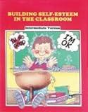 Building Self-Esteem in the Classroom, Pat Huggins, 0944584942