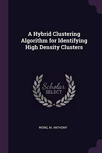 A Hybrid Clustering Algorithm for Identifying High Density Clusters