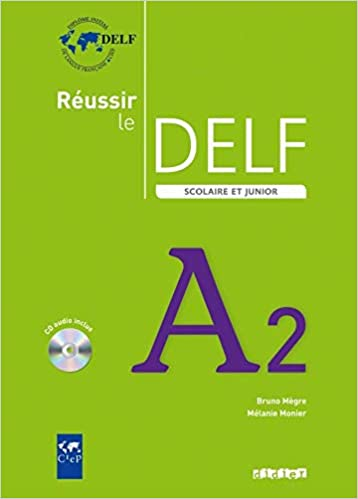 Reussir Le Delf Scolaire Et Junior Livre Cd A2 French