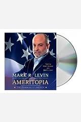 Ameritopia (audiobook): The Unmaking of America [Audiobook, Unabridged] [Ameritopia] Mark R. Levin (7 CDs) Paperback