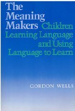 The Meaning Makers: Children Learning Language and Using Language to Learn