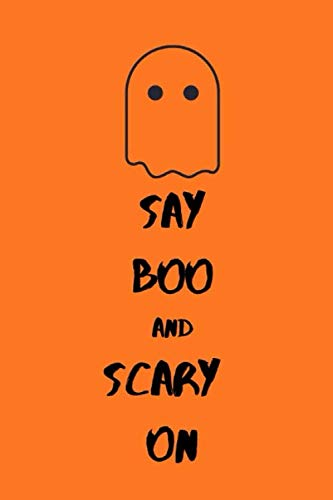 Scary Halloween Story Ideas (Say Boo and scary on: A Spooky Journal for Kids and Adults Composition Blank Notebook  Novelty Gift ~ Lined Diary for Writing Halloween)