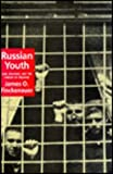 Russian Youth : Law, Deviance, and the Pursuit of Freedom, Finckenauer, James O., 1560002069