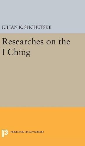 Read Online Researches on the I CHING (Princeton Legacy Library) pdf