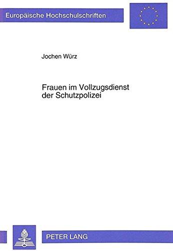 Frauen im Vollzugsdienst der Schutzpolizei (Europäische Hochschulschriften / European University Studies / Publications Universitaires Européennes)