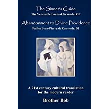 [(The Sinner's Guide and Abandonment to Divine Providence)] [By (author) Louis of Granada ] published on (July, 2011)