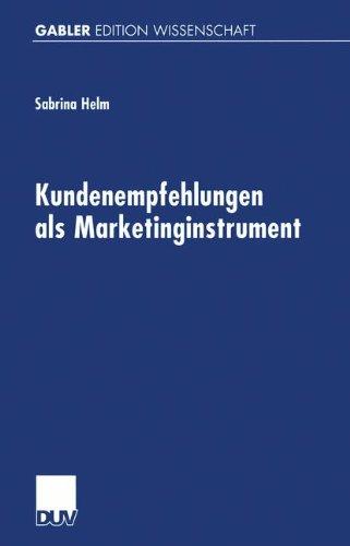 Kundenempfehlungen als Marketinginstrument (German Edition) Taschenbuch – 30. Mai 2000 Sabrina Helm 3824471795 Wirtschaft / Werbung Absatz