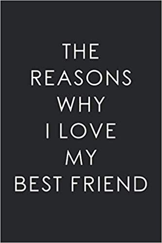 My i friend best why reasons love Touching 150