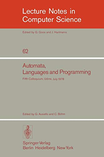 Automata, Languages and Programming: Fifth Colloquium, Udine, Italy, July 17 - 21, 1978. Proceedings (Lecture Notes in C