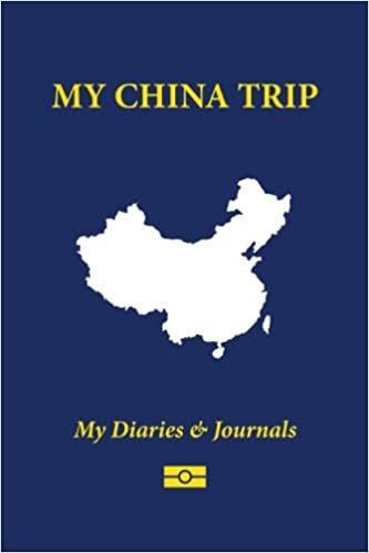 My China Trip: Blank Travel Notebook Pocket Size (4x6), 110 Ruled + 10 Blank Pages, Soft Cover: Volume 13 (Blank Travel Journal)