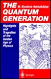The Quantum Generation : Highlights and Tragedies of the Golden Age of Physics, Ryutova-Kemoklidze, Margarita, 3540532986