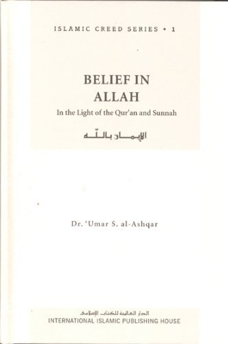 Belief in Allah: In the light of the Qur'an and Sunnah (Islamic creed series) pdf