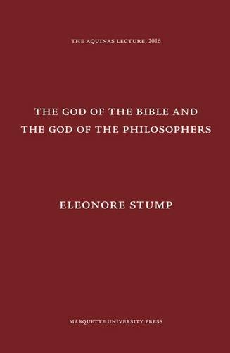 The God of the Bible and the God of the Philosophers (Aquinas Lecture)