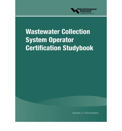 [ Wastewater Collection System Operator Certification Studybook ] By Water Environment Federation ( Author ) [ 2002 ) [ Paperback ] ebook