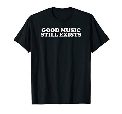 Good Music Still Exists Shirt Rock Indie Alternative T-Shirt