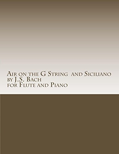 (Air on the G String by J.S. Bach and Siciliano by J.S. Bach for Flute and Piano)