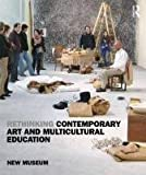 Rethinking Contemporary Art and Multicultural Education, New Museum Staff, 0415960851