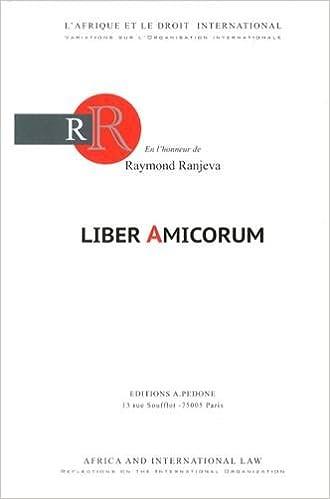 f9bce6c4105 Liber Amicorum en l honneur de Raymond Ranjeva   L Afrique et le droit  international   variations sur l organisation internationale (French)  Hardcover