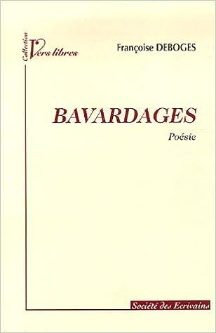 Bavardages Vers Libres Amazones Françoise Deboges