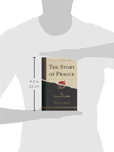The Story Of Prague Classic Reprint Francis Ltzow 9781330789780