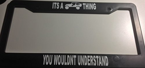 Its a Jeep Thing You Just Won't Understand - Automotive Black License Plate Frame - Off Road Wrangler