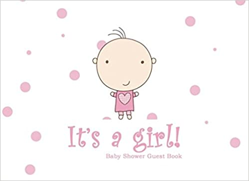 It's a girl!: Baby Shower Guest Book (guest book for baby shower)