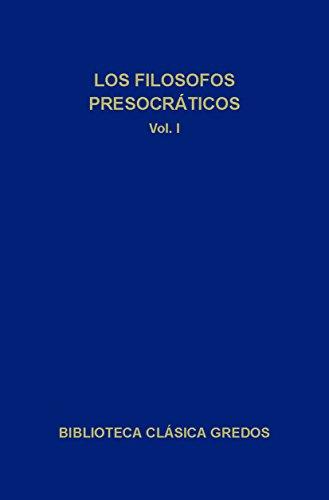 Los filósofos presocráticos I (Biblioteca Clásica Gredos) (Spanish Edition)