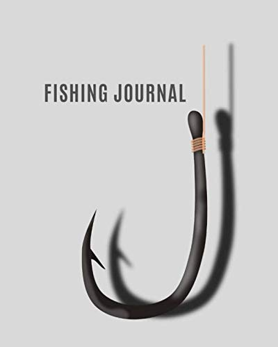 (Fishing Journal: Ultimate Log for Documenting Fishing Trips and Catches)