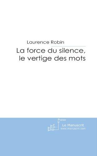 La Force Du Silence, Le Vertige Des Mots French Edition