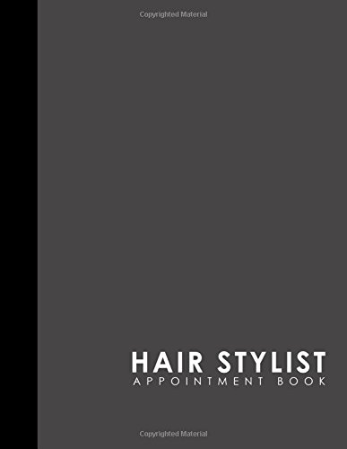 Hair Stylist Appointment Book: 2 Columns Appointment At A Glance, Appointment Reminder, Daily Appointment Notebook, Grey Cover (Volume 40) ebook