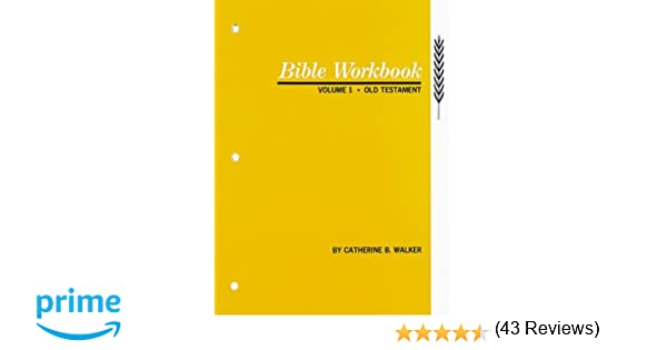 Workbook bible worksheets for middle school : Bible Workbook Vol. 1 Old Testament: Catherine B. Walker ...