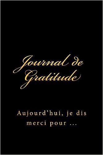 Amazon Fr Journal De Gratitude Aujourd Hui Je Dis Merci