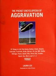 Download Pocket Encyclopedia Of Aggravation - 97 Things In Life That Annoy, Bother, Chafe, Disturb, Enervate, Frustrate, Grate... pdf epub