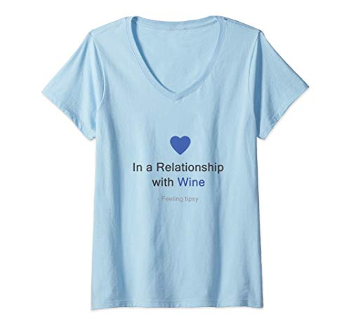 Womens In A Relationship With Wine - Funny Status Update T-Shirt V-Neck T-Shirt (Best Funny Status Updates)