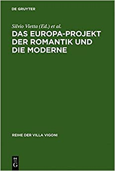 The European Perspective in Romanticism and Modernity: v. 17: German-Italian Encounters in the History of Mentality (Reihe der Villa Vigoni)