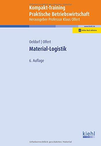 Kompakt-Training Material-Logistik (Kompakt-Training Praktische Betriebswirtschaft)