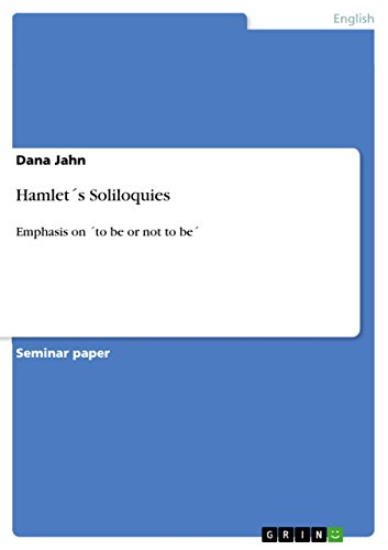 Hamlet´s Soliloquies: Emphasis on ´to be or not to be´