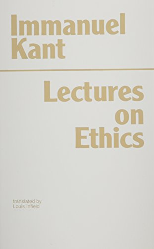 Kant: Lectures on Ethics (Hackett Classics)