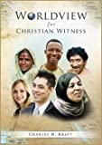 Worldview for Christian Witness, Kraft, Charles H., 0878085203