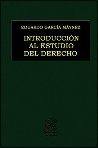Introduccion Al Estudio Del Derecho Garcia Maynez Eduardo 9786070913457 Amazon Com Books