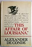 This Affair of Louisiana, Alexander De Conde, 0684146878