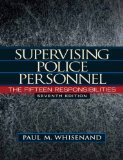 Supervising Police Personnel: The Fifteen Responsibilities 7th Edition by Whisenand, Paul M. [Hardcover] ebook