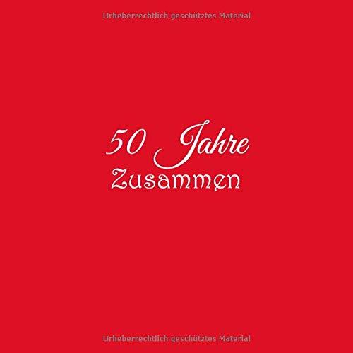 50 Jahre Zusammen Gästebuch 50 Jahre Zusammen Goldene