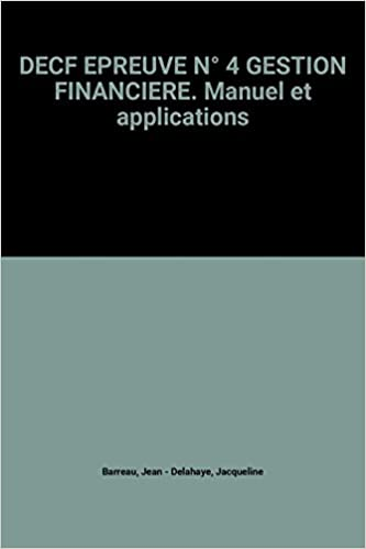 Lire DECF EPREUVE N° 4 GESTION FINANCIERE. Manuel et applications pdf