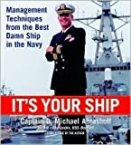 It's Your Ship: Management Techniques from the Best Damn Ship in the Navy [Abridged, Audiobook] 1st (first) edition Text Only