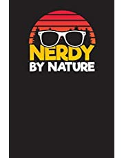 Nerdy By Nature: Daily Planner For Nerds – Funny Nerd Journal – 3 months undated