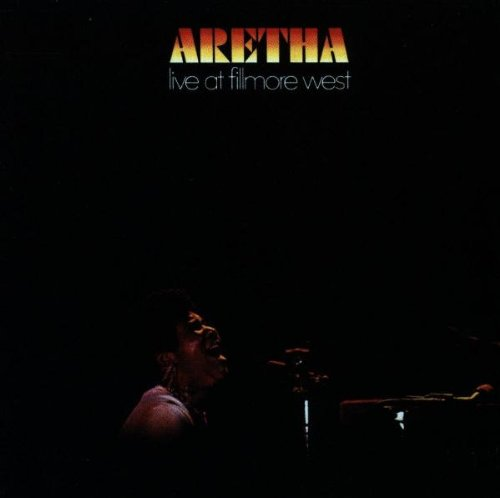 Aretha Live at Fillmore West (Aretha Franklin Aretha Live At Fillmore West)